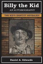 Billy the Kid: An Autobiography by Edwards, Daniel a. -Paperback