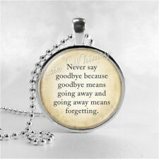 PETER PAN QUOTE Pendant Necklace, Never Say Goodbye
