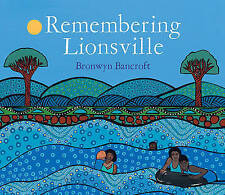 Remembering Lionsville by Bronwyn Bancroft - Aboriginal paperback New