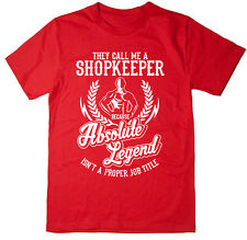 Shopkeeper T-Shirt - Absolute Legend! Funny T-Shirt available in 6 colours.