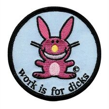 Happy Bunny - Work Is For Dicks Patch