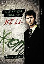 A Straight Road to Hell by Jerry Boyer (2011, Paperback)