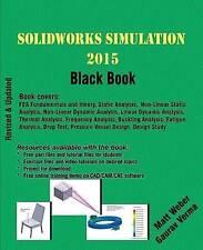 NEW SolidWorks Simulation 2015 Black Book by Matt Weber