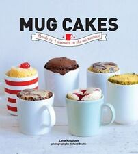 Mug Cakes : Ready in 5 Minutes in the Microwave by Lene Knudsen (2014, HC)
