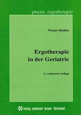 Matthes, Ergotherapie in der Geriatrie, Ergo-Therapie alte Patienten, VML 1996