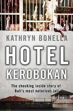 Hotel Kerobokan: The Shocking Inside Story of Bali's Most Notorious Jail, Large
