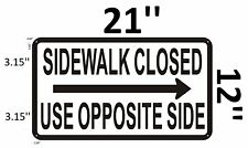 SIDEWALK CLOSED USE OPPOSITE SIDE SIGN-RIGHT(WHITE ,Reflective Aluminum ,-Ref-AM