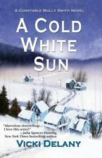 Constable Molly Smith Novels: A Cold White Sun 6 by Vicki Delany (2013,...