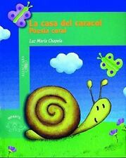La Casa del Caracol (the Snail's House): Poesia Coral (Beginning Readers) (Span