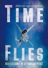 Time Flies: Reflections of a Fighter Pilot by David Hamilton (Hardback, 2017)