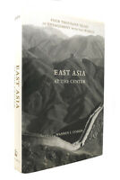 Warren I. Cohen EAST ASIA AT THE CENTER  1st Edition 1st Printing
