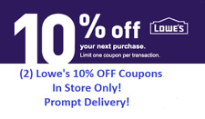 (2)Lowes 10% Off 1Coupons-IN STORE ONLY!! Prompt Delivery!!