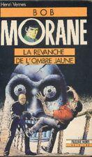 BOB MORANE Fleuve Noir 27 LA REVANCHE DE L'OMBRE JAUNE Henri VERNES livre roman