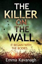 The Killer On The Wall,Emma Kavanagh