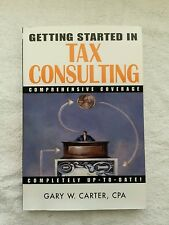 Getting Started in Tax Consulting 32 by Gary W. Carter (2001, Paperback)