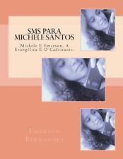 SMS para Michele Santos : Michele e Emerson, a Evangélica e o Cadeirante by...