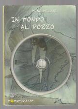 IN FONDO AL POZZO di Mino Milani con CD-ROM prima ed. Alfa 2001