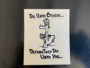"#67 1960s Water Decal ""Do Unto Others"" by Ed ""Big Daddy"" Roth?, Mooneyes Fans!"