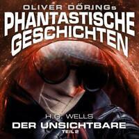 DER UNSICHTBARE TEIL 2 - OLIVER DOERINGS PHANTASTISCHE GESCHICHTEN   CD NEU