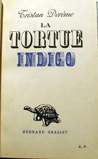 DEREME/LA TORTUE INDIGO/GRASSET/1937/EO/EX SP/ENVOI AUX TREIZE/ECOLE FANTAISISTE