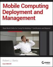Mobile Computing Deployment and Management: Real World Skills for CompTIA Mob...