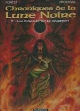 PONTET / FROIDEVAL . CHRONIQUES DE LA LUNE NOIRE N°9 . EO . 2000 .