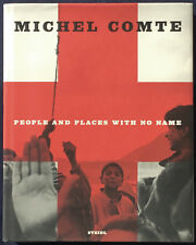 Michel COMTE. People And Places With No Name. Steidl, 2000. E.O.