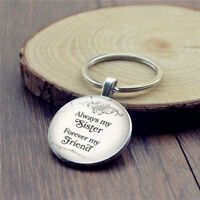Always My Sister Forever My Friend Quote Friendship Keyring Sister keychain