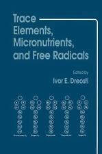 Trace Elements, Micronutrients, and Free Radicals by Ivor E Dreosti~English Book