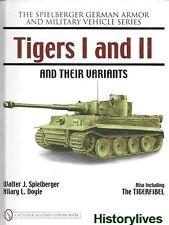Schiffer Tiger I and II Varients Tigerfibel Spielberger German Armor Military