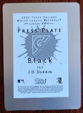 1/1 J.D. Durbin 2003 Topps Gallery Press Plate #157 Minnesota Twins 1 of 1