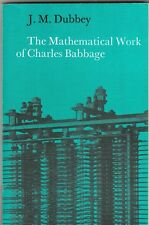 THE MATHEMATICAL WORK OF CHARLES BABBAGE J.M. Dubbey ~ Like New SC 2004