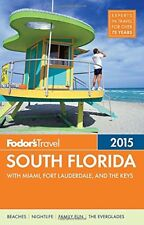 Fodors South Florida 2015: with Miami, Fort Lauderdale & the Keys (Full-color T
