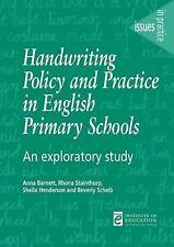 Handwriting Policy and Practice in English Primary Schools: An Exploratory Stud