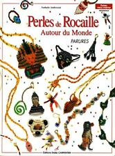 PERLES de ROCAILLE autour du monde bijoux Parures
