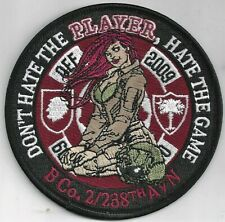 US ARMY B CO 2-238 AVN PATCH -  'DON'T HAT THE PLAYER, HATE THE GAME'      COLOR