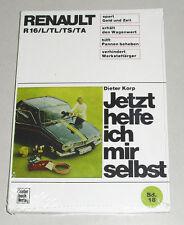 Reparaturanleitung Renault R16 / L / TL / TS / TA, Baujahre 1965 - 1980