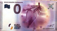 BILLET 0 ZERO EURO SOUVENIR TOURISTIQUE SOUS MARIN ESPADON 2015