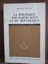 François Goguel/ La politique des partis sous La IIIème République