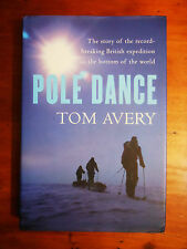 AVERY, Tom.  Pole Dance. The story of the record-breaking British Expedition...