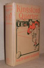 Ralph Henry Barbour KINGSFORD, QUARTER First Edition 1910 Football C.M. Relyea