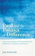 Paul and the Politics of Difference by Jae-Won Lee (2014)