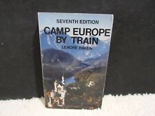 1991 Seventh Edition Camp Europe by Train Lenore Baken Paperback Book