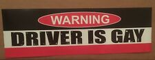 Funny Bumper Sticker Decal: WARNING DRIVER IS GAY