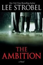The Ambition by Lee Strobel (2011, Hardcover) EUC Free Shipping
