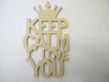 KEEP CALM I LOVE YOU  sign 6mm thick