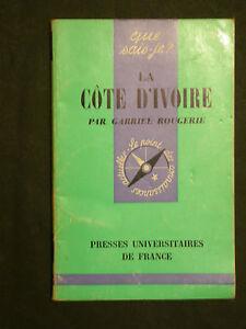 La Côte d'Ivoire - Rougerie - Coll. Que sais-je? QSJ 1137 paysage hommes milieux