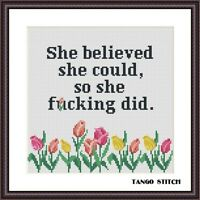 She believed funny sassy motivational cross stitch floral embroidery design PDF