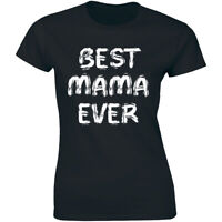 Best Mama Ever Mothers Day Gifts Women's Slouchy T-shirt Birthday Mom Tee