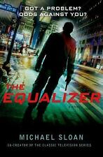 The Equalizer : A Novel by Michael Sloan
